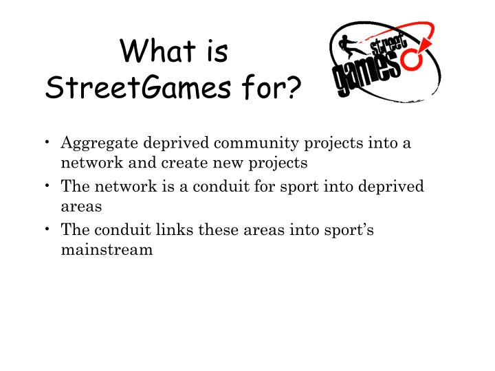 What is StreetGames for?