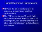 facial definition parameters