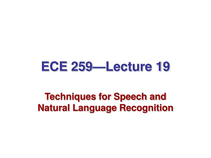 ece 259 lecture 19 n.