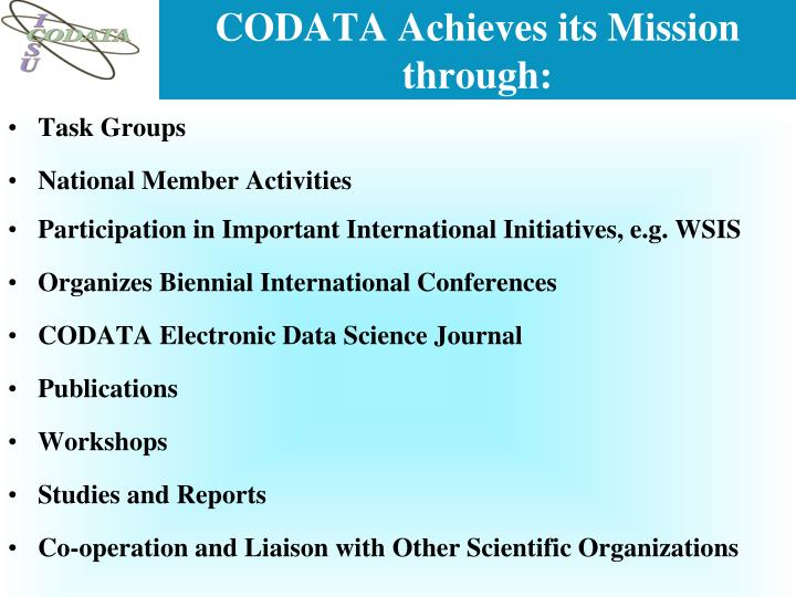 CODATA Achieves its Mission through: