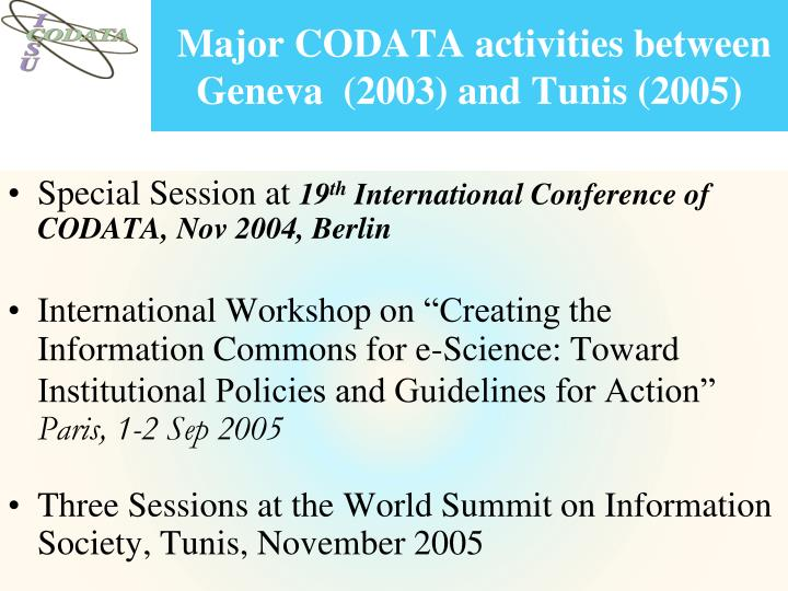 Major CODATA activities between Geneva  (2003) and Tunis (2005)