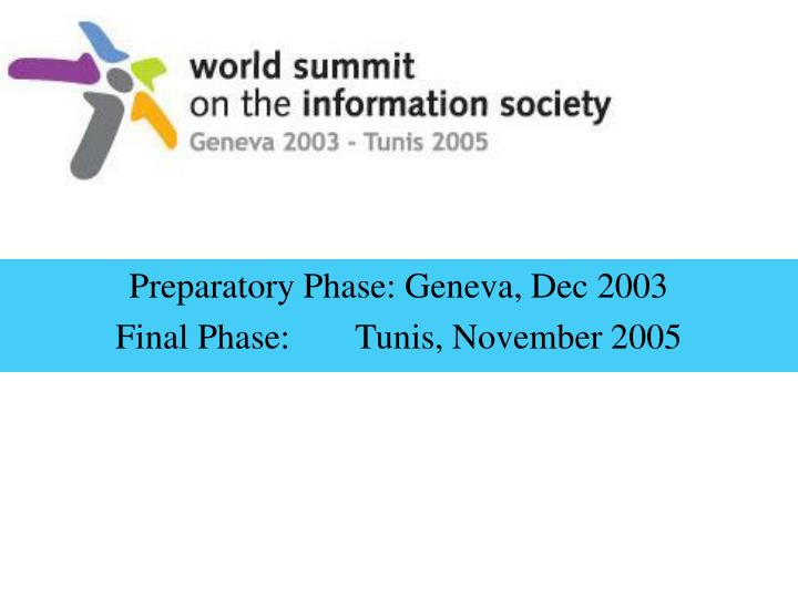 Preparatory Phase: Geneva, Dec 2003