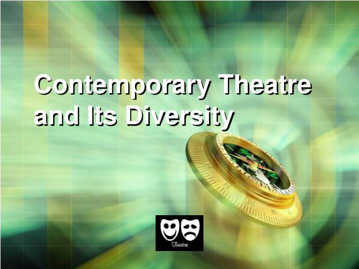 contemporary theatre and its diversity n.