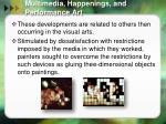 multimedia happenings and performance art3
