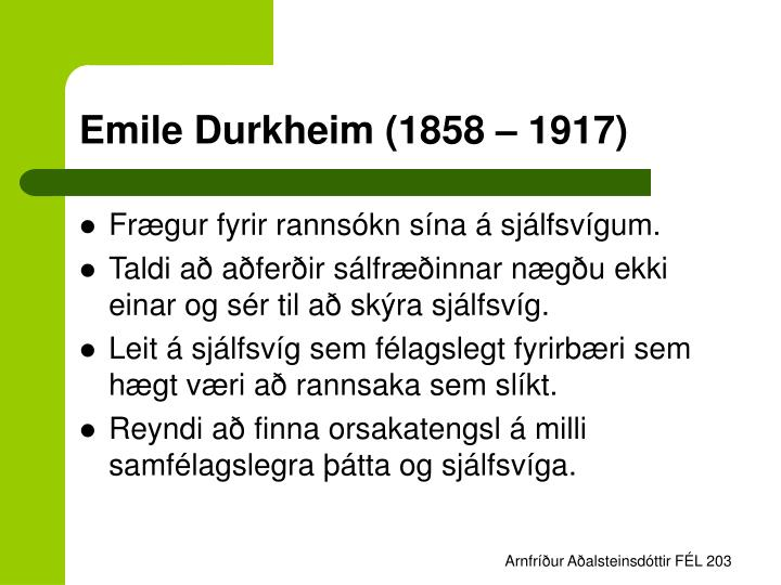 Emile Durkheim (1858 – 1917)