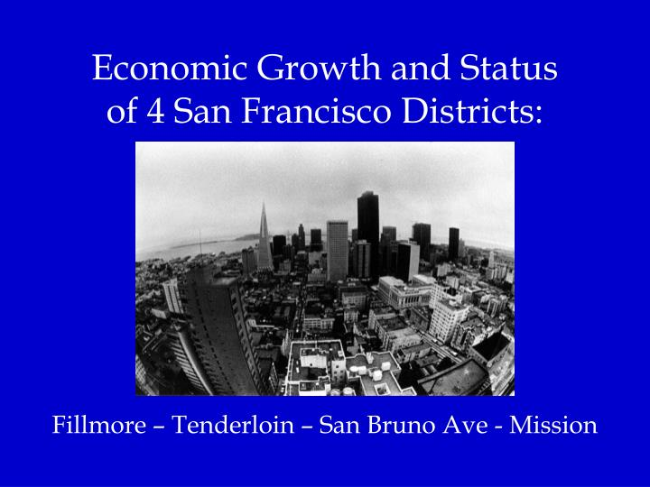 economic growth and status of 4 san francisco districts n.