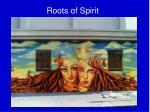 roots of spirit