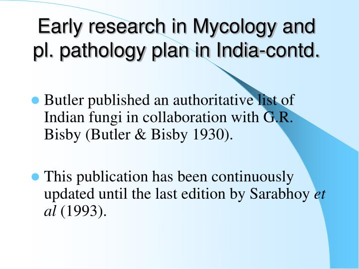 Early research in Mycology and pl. pathology plan in India-contd.