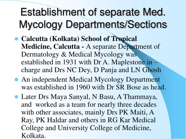 Establishment of separate Med. Mycology Departments/Sections