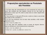 proposi es equivalentes ao postulado das paralelas