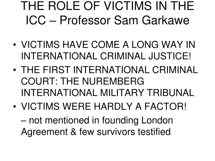 the role of victims in the icc professor sam garkawe n.