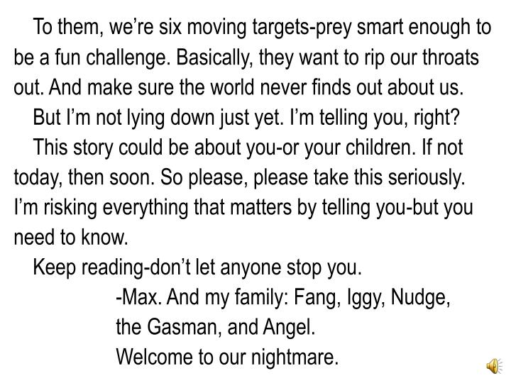 To them, we're six moving targets-prey smart enough to