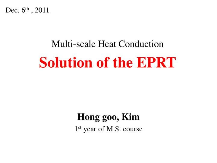 Multi scale heat conduction solution of the eprt