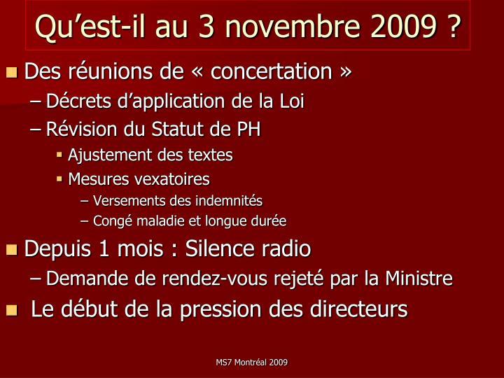 Qu'est-il au 3 novembre 2009 ?