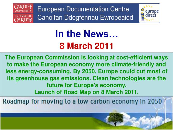 The European Commission is looking at cost-efficient ways to make the European economy more climate-friendly and less energy-consuming. By 2050, Europe could cut most of its greenhouse gas emissions. Clean technologies are the future for Europe's economy.