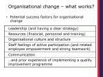 organisational change what works