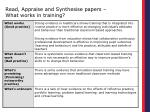 read appraise and synthesise papers what works in training