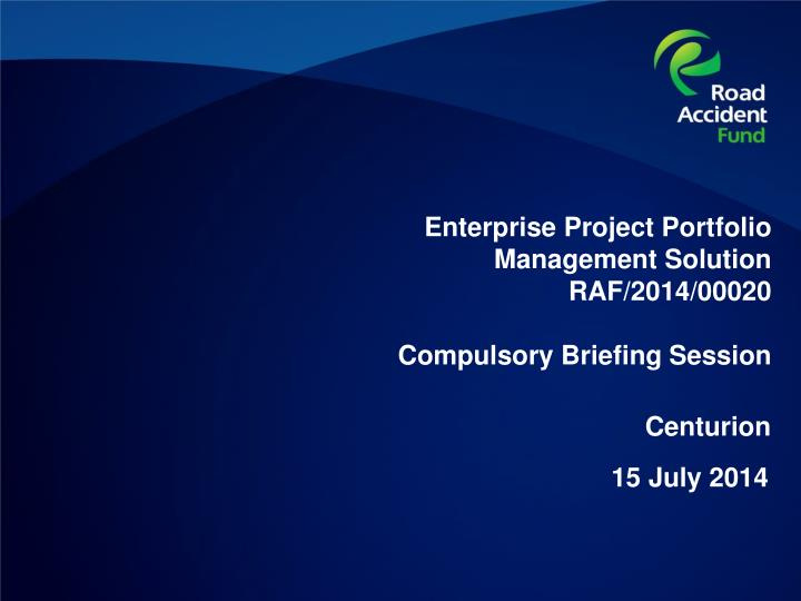 enterprise project portfolio management solution raf 2014 00020 compulsory briefing session n.