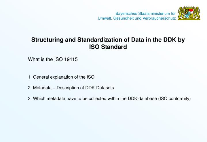 Structuring and Standardization of Data in the DDK by