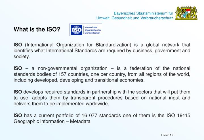 What is the ISO?