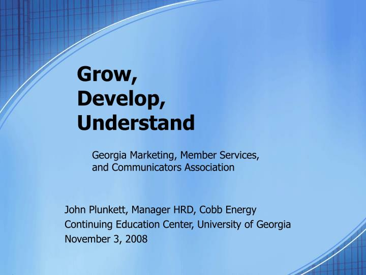 grow develop understand n.
