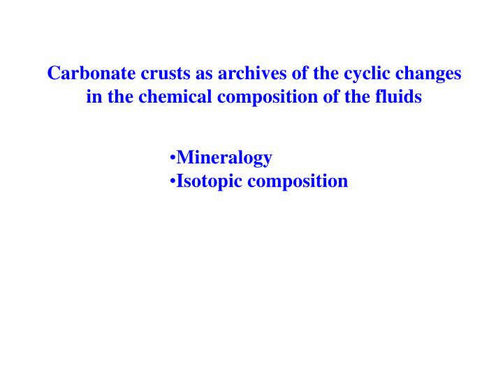 Carbonate crusts as archives of the cyclic changes