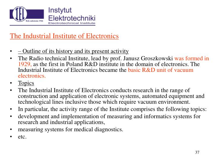 The Industrial Institute of Electronics