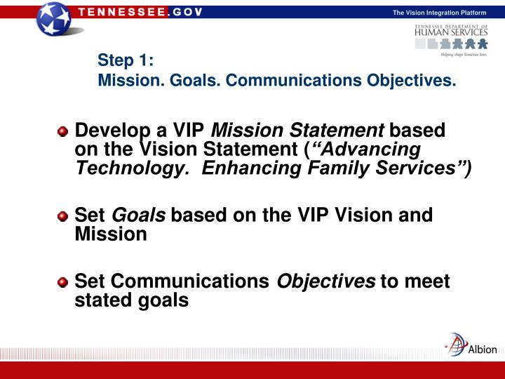 Step 1 mission goals communications objectives