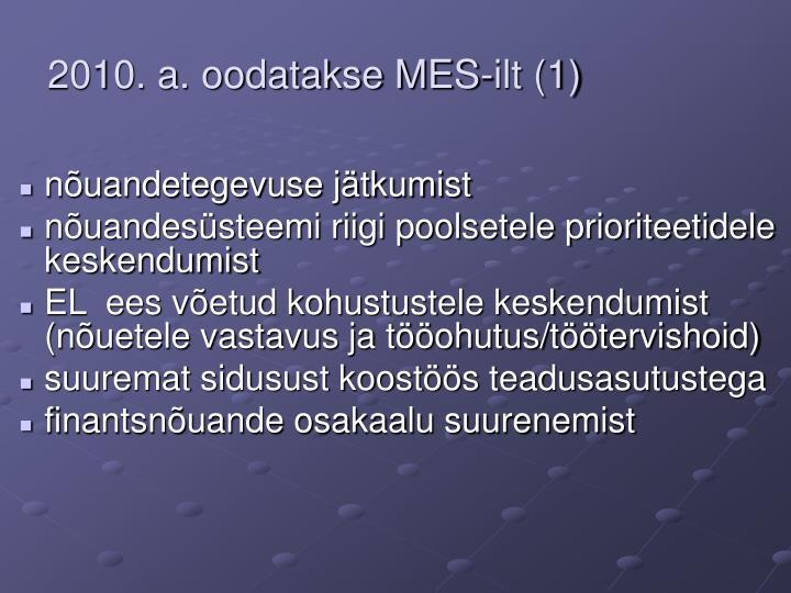 2010. a. oodatakse MES-ilt (1)