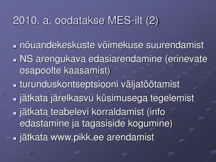 2010. a. oodatakse MES-ilt (2)