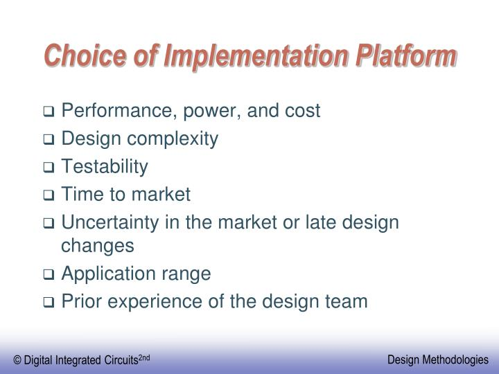 Choice of Implementation Platform