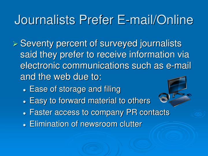 Journalists Prefer E-mail/Online