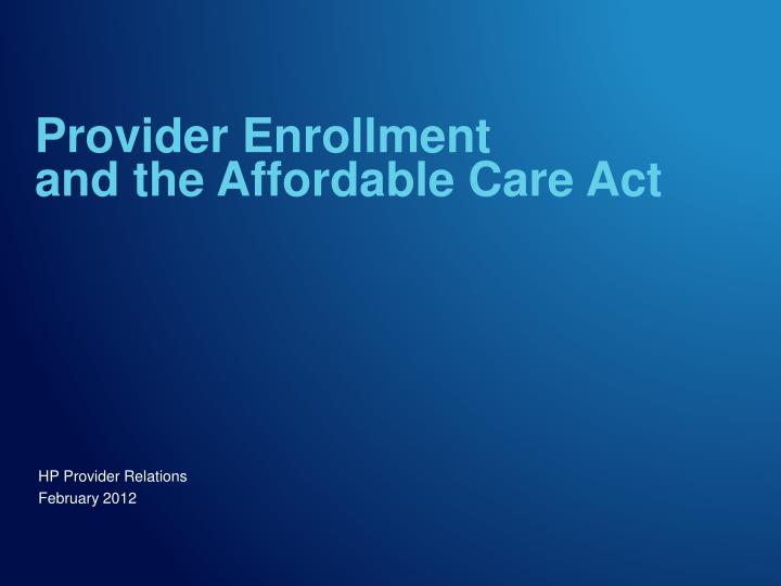 provider enrollment and the affordable care act n.