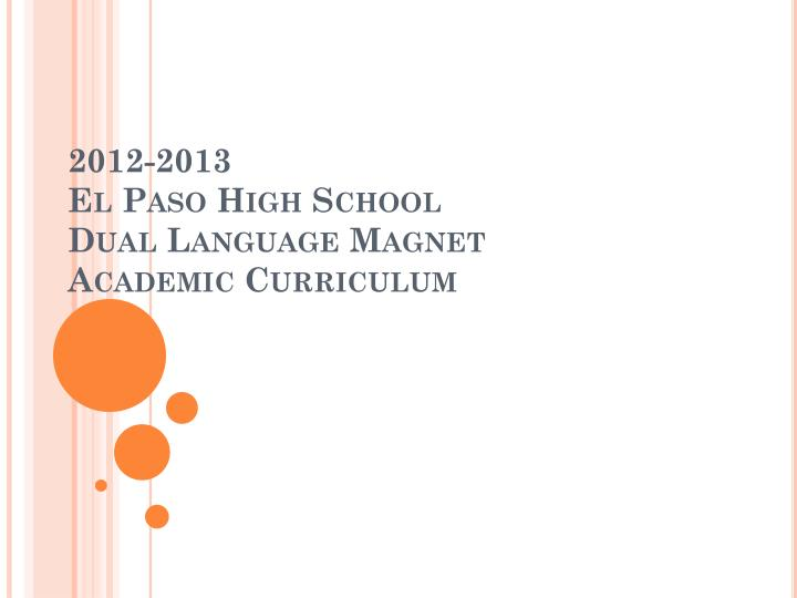 2012 2013 el paso high school dual language magnet academic curriculum n.