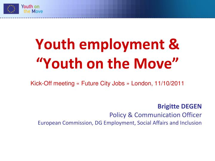 youth employment youth on the move kick off meeting future city jobs london 11 10 2011