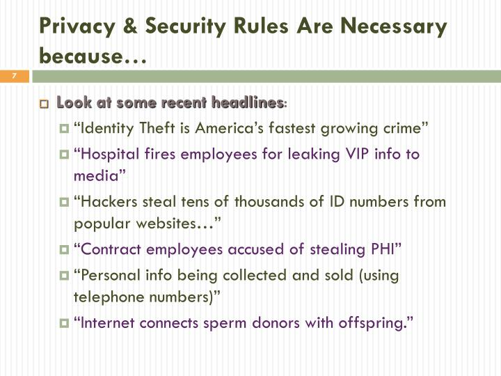 Privacy & Security Rules Are Necessary because…