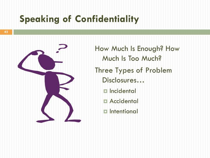 Speaking of Confidentiality
