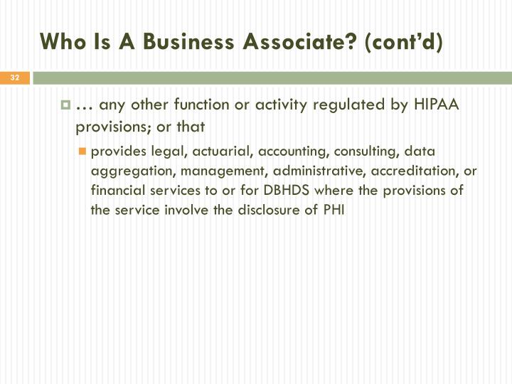 Who Is A Business Associate? (cont'd)