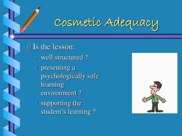 Cosmetic Adequacy