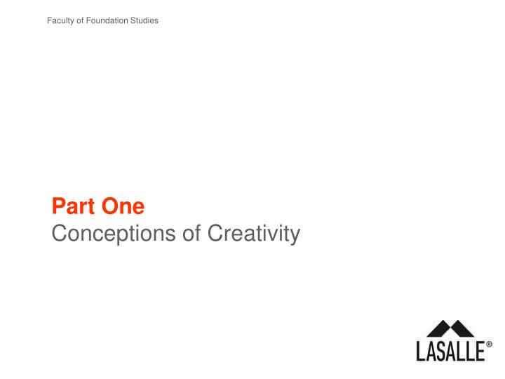 Part one conceptions of creativity