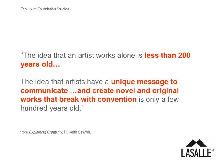 """""""The idea that an artist works alone is"""