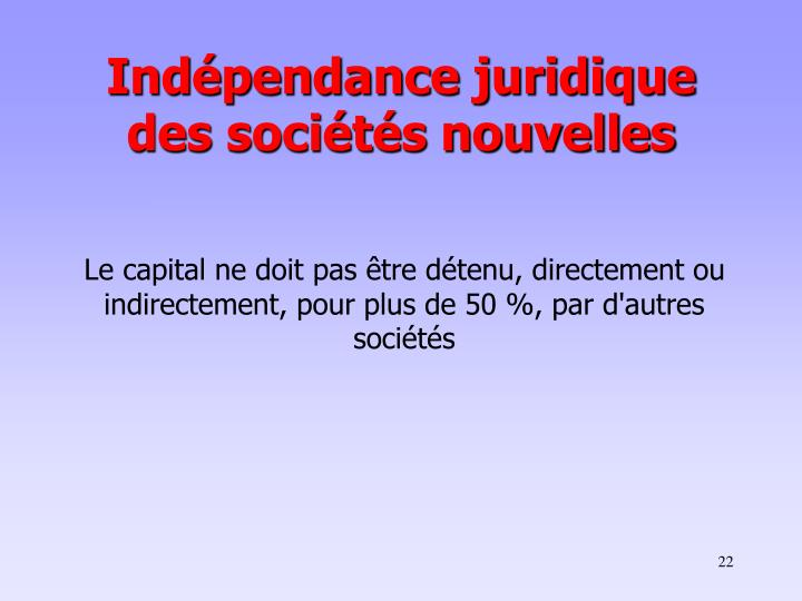 Indépendance juridique des sociétés nouvelles