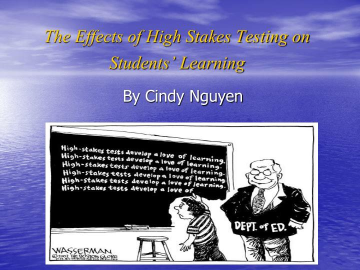 effects of high stakes testing on english List of cons of high stakes testing 1 some subjects are not properly emphasized in the world of high stakes testing, mathematics and language arts tend to get the bulk of the attention.