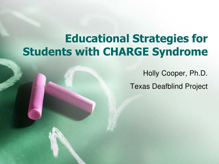 Educational strategies for students with charge syndrome