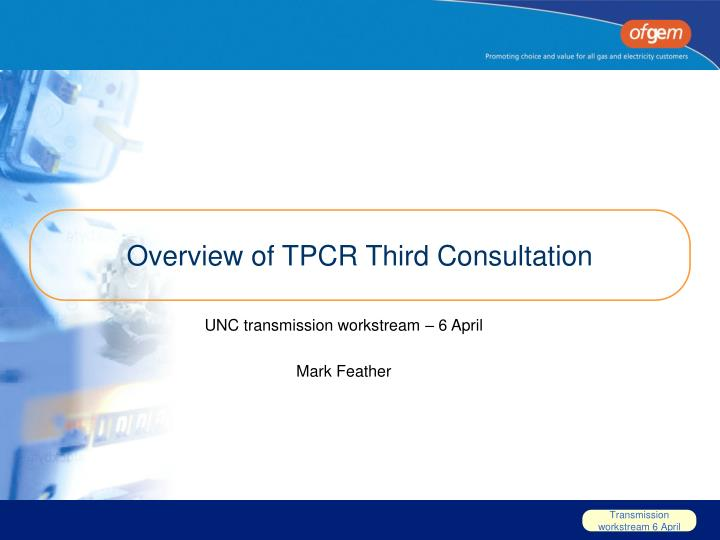 Overview of tpcr third consultation