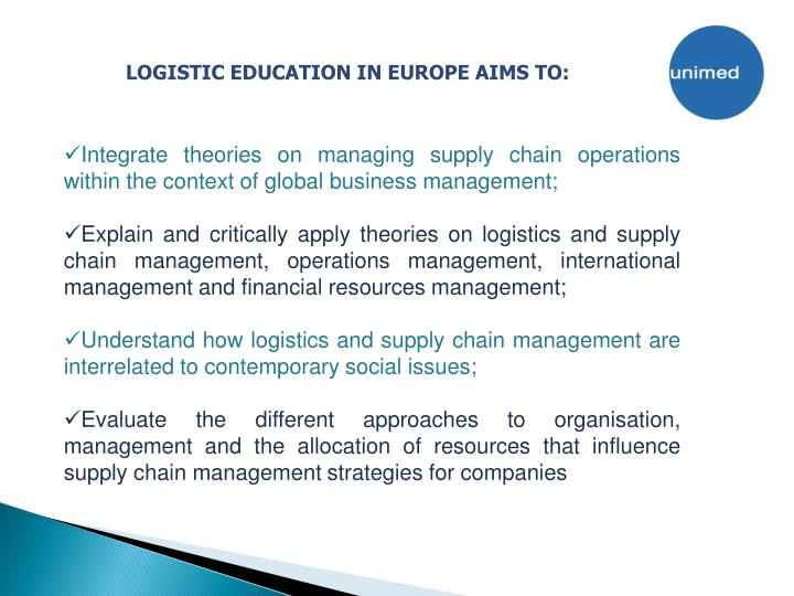 LOGISTIC EDUCATION IN EUROPE AIMS TO: