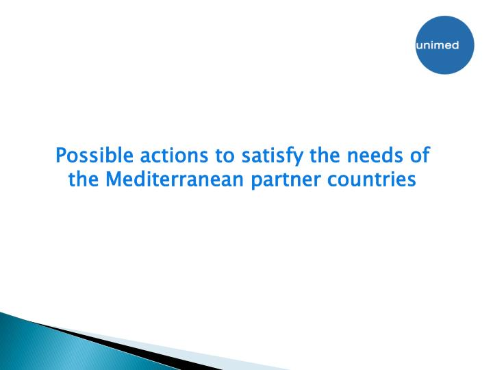 Possible actions to satisfy the needs of the Mediterranean partner countries