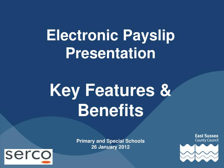Electronic payslip presentation key features benefits primary and special schools 26 january 2012