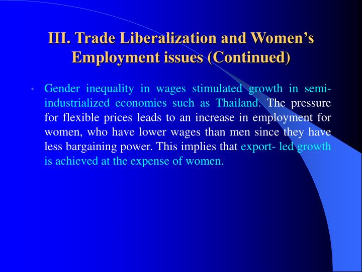 III. Trade Liberalization and Women's Employment issues (Continued)