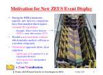 motivation for new zeus event display